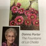 Donna Porter, received honorable mention for her oil on canvas of Cactus Blooming. She was included with several other residents of Watermark Communities throughout the nation to be recognized for their artistic accomplishments.